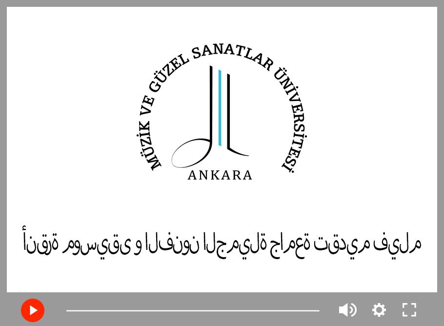 Ankara Müzik ve Güzel Sanatlar Üniversitesi Arapça Tanıtım Filmi