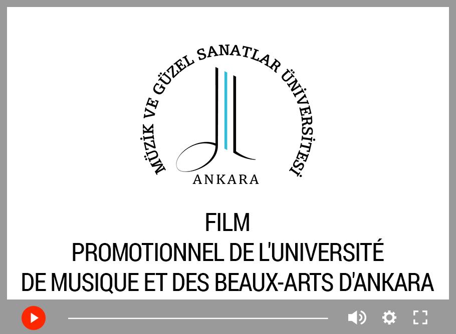 Ankara Müzik ve Güzel Sanatlar Üniversitesi Fransızca Tanıtım Filmi