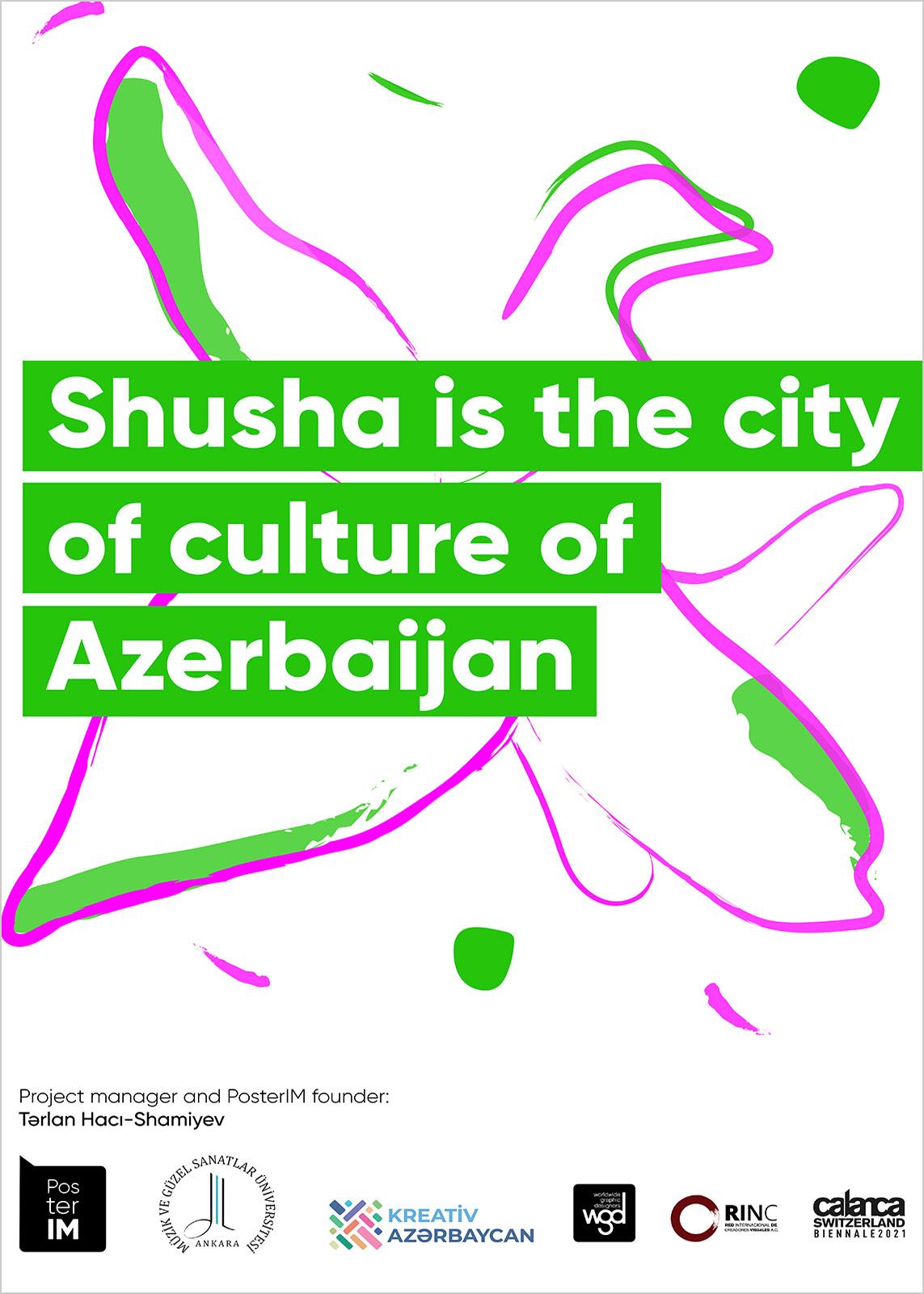 'ŞUŞA AZERBAYCAN'IN KÜLTÜR ŞEHRİDİR' JÜRİLİ ULUSLARARASI AFİŞ SERGİSİ AFİŞİ