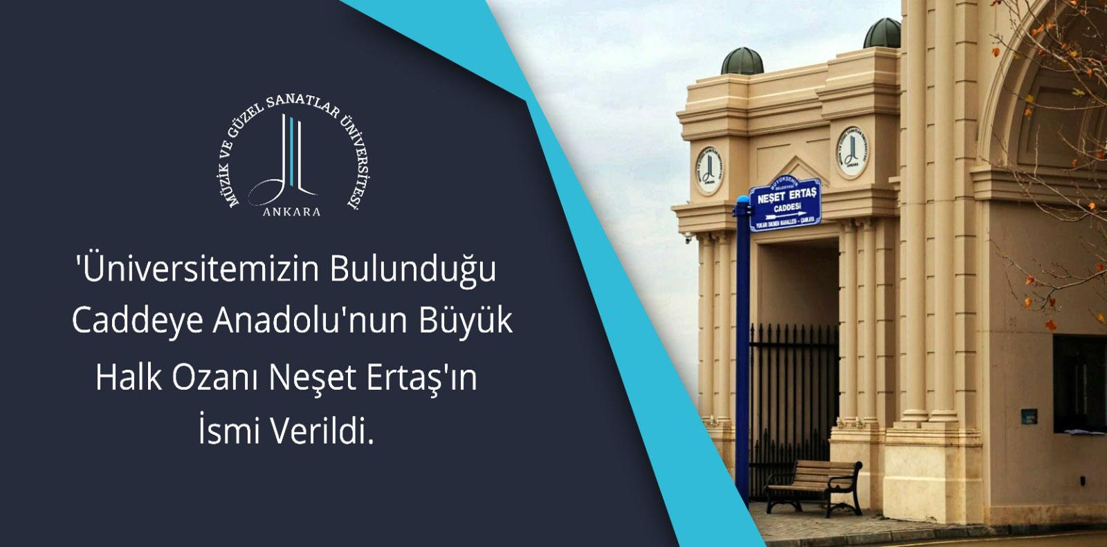 """ÜNİVERSİTEMİZİN 648. CADDE OLAN ADRESİNE """"NEŞET ERTAŞ"""" ADI VERİLDİ"""