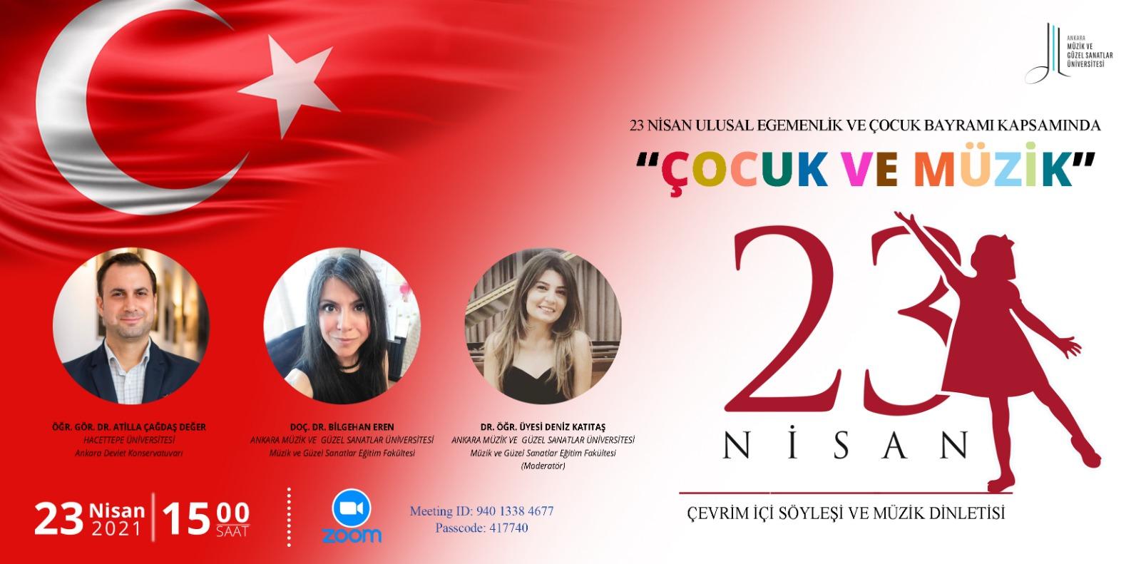 """23 NİSAN ULUSAL EGEMENLİK VE ÇOCUK BAYRAMI KAPSAMINDA ÇEVRİMİÇİ SÖYLEŞİ VE MÜZİK DİNLETİSİ """"ÇOCUK VE MÜZİK"""""""