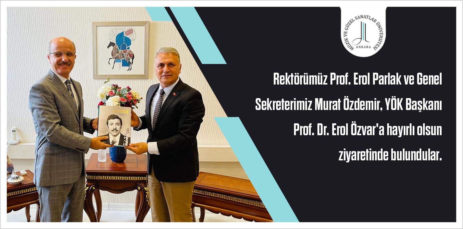 Rektör Parlak'tan YÖK Başkanı Erol Özvar'a ziyaret