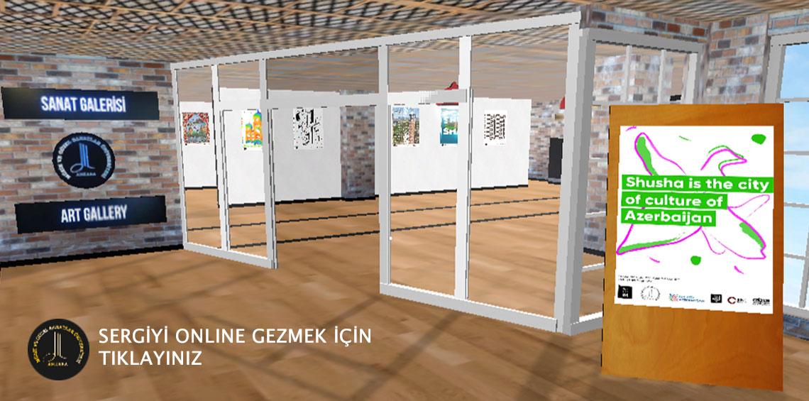 """""""ŞUŞA AZERBAYCAN'IN KÜLTÜR ŞEHRİDİR"""" Jürili Uluslararası Afiş Sergisi"""
